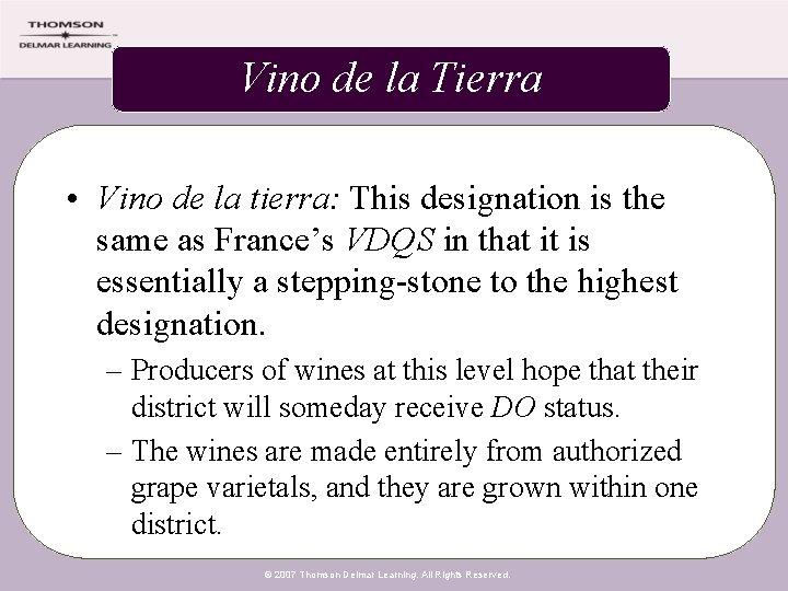 Vino de la Tierra • Vino de la tierra: This designation is the same