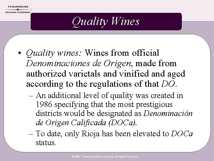 Quality Wines • Quality wines: Wines from official Denominaciones de Origen, made from authorized