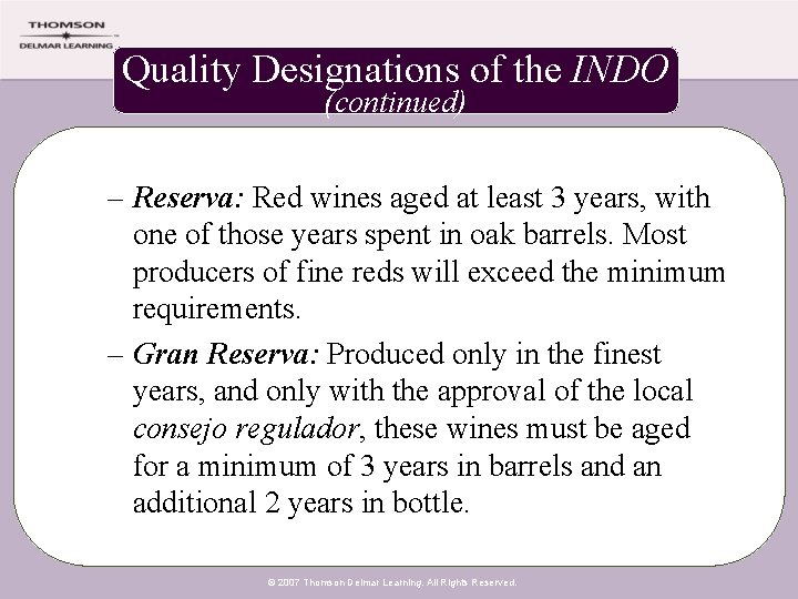 Quality Designations of the INDO (continued) – Reserva: Red wines aged at least 3