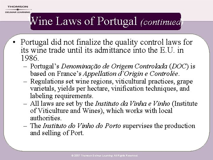 Wine Laws of Portugal (continued) • Portugal did not finalize the quality control laws
