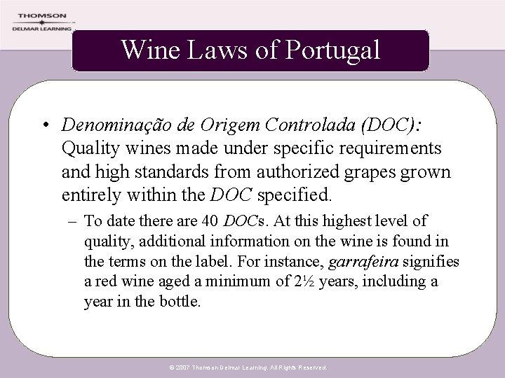 Wine Laws of Portugal • Denominação de Origem Controlada (DOC): Quality wines made under