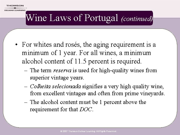 Wine Laws of Portugal (continued) • For whites and rosés, the aging requirement is