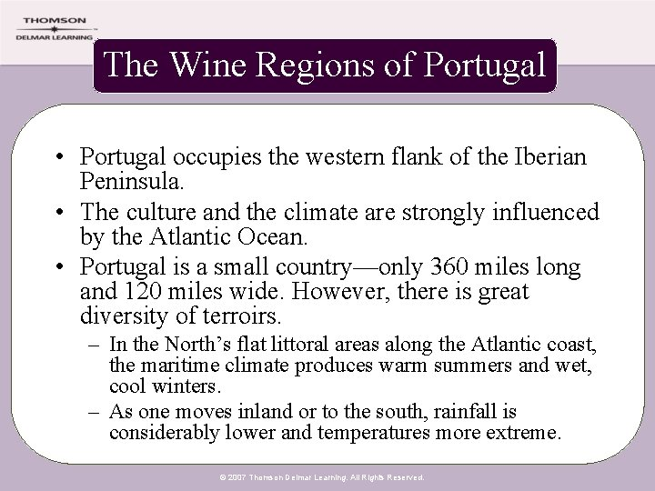 The Wine Regions of Portugal • Portugal occupies the western flank of the Iberian