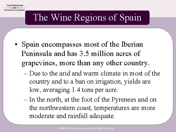 The Wine Regions of Spain • Spain encompasses most of the Iberian Peninsula and