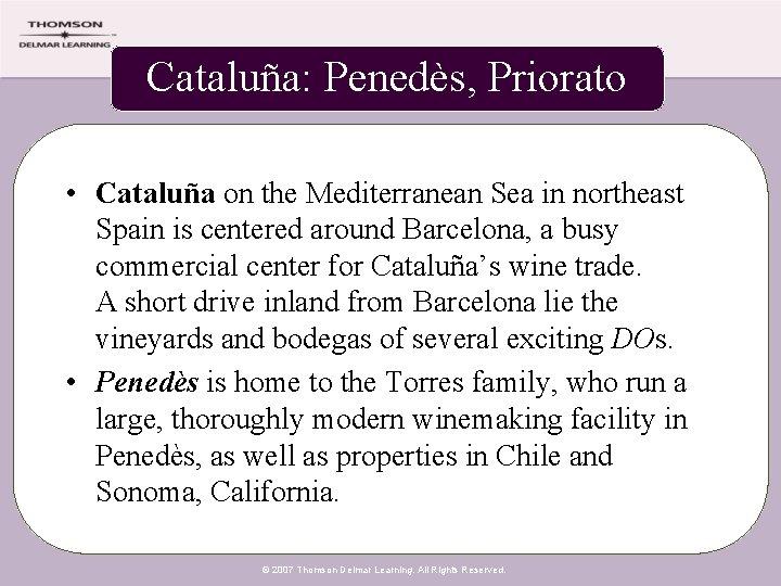 Cataluña: Penedès, Priorato • Cataluña on the Mediterranean Sea in northeast Spain is centered