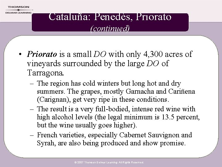 Cataluña: Penedès, Priorato (continued) • Priorato is a small DO with only 4, 300