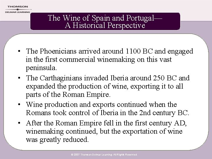 The Wine of Spain and Portugal— A Historical Perspective • The Phoenicians arrived around