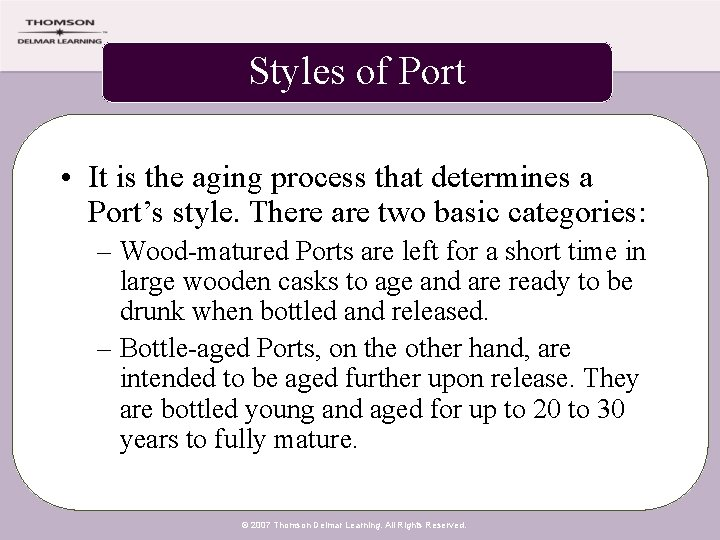 Styles of Port • It is the aging process that determines a Port's style.