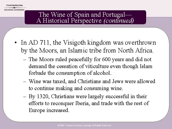 The Wine of Spain and Portugal— A Historical Perspective (continued) • In AD 711,