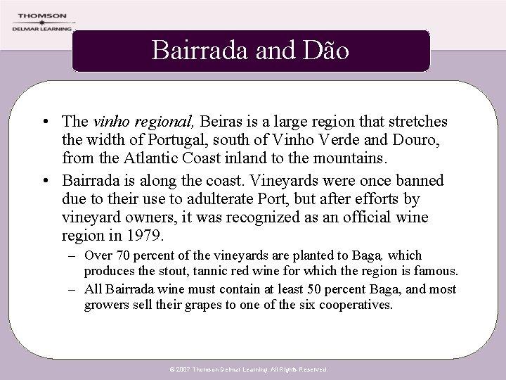 Bairrada and Dão • The vinho regional, Beiras is a large region that stretches