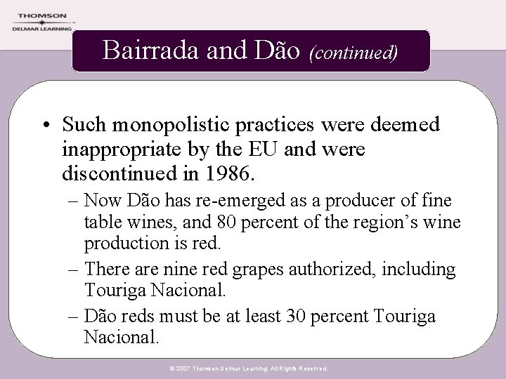 Bairrada and Dão (continued) • Such monopolistic practices were deemed inappropriate by the EU