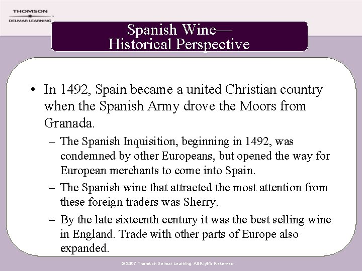 Spanish Wine— Historical Perspective • In 1492, Spain became a united Christian country when