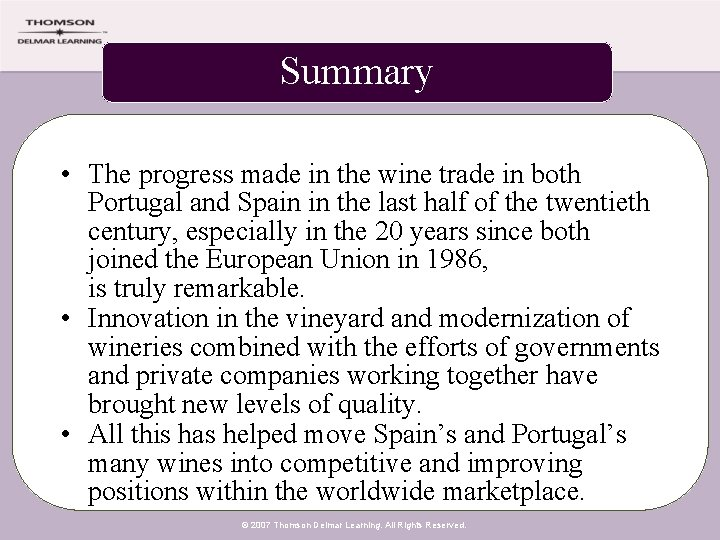 Summary • The progress made in the wine trade in both Portugal and Spain
