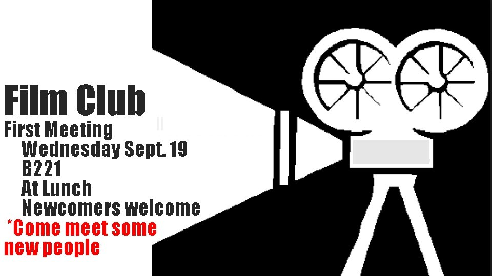 Film Club ll First Meeting Wednesday Sept. 19 B 221 At Lunch Newcomers welcome