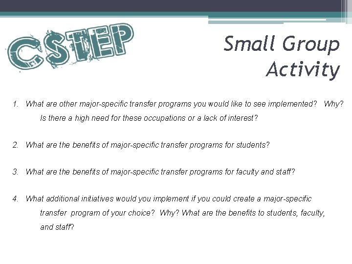 Small Group Activity 1. What are other major-specific transfer programs you would like to