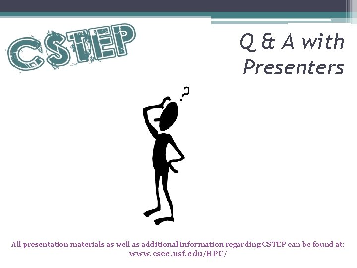 Q & A with Presenters All presentation materials as well as additional information regarding