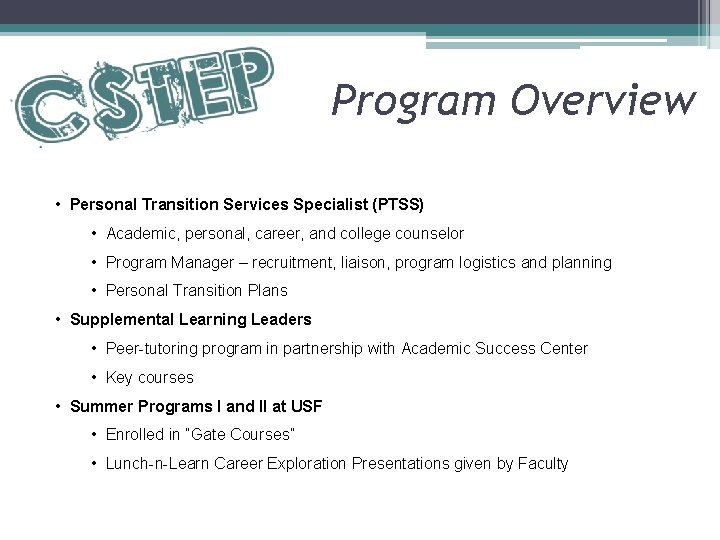Program Overview • Personal Transition Services Specialist (PTSS) • Academic, personal, career, and college