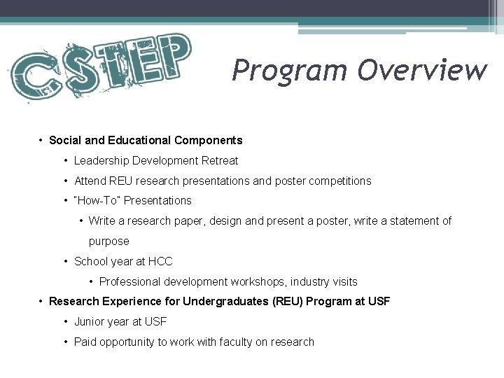 Program Overview • Social and Educational Components • Leadership Development Retreat • Attend REU