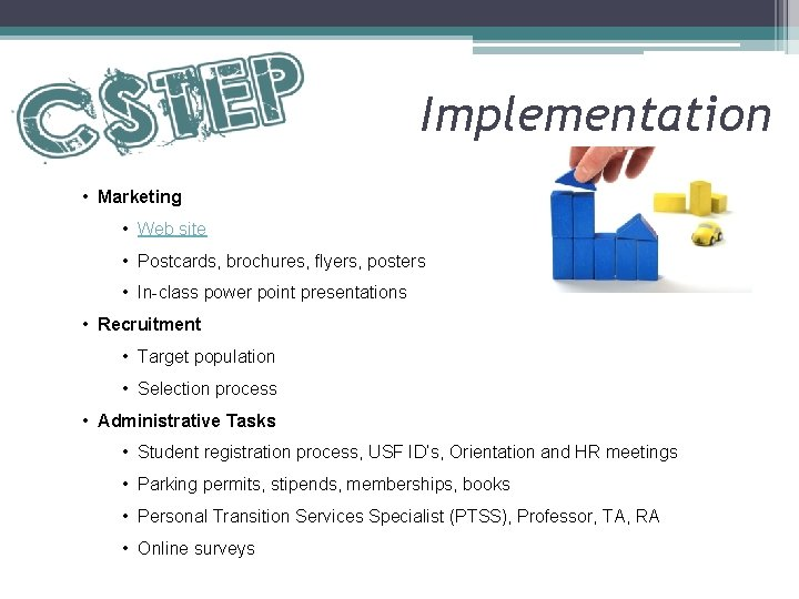 Implementation • Marketing • Web site • Postcards, brochures, flyers, posters • In-class power