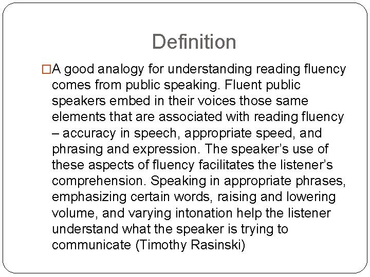 Definition �A good analogy for understanding reading fluency comes from public speaking. Fluent public