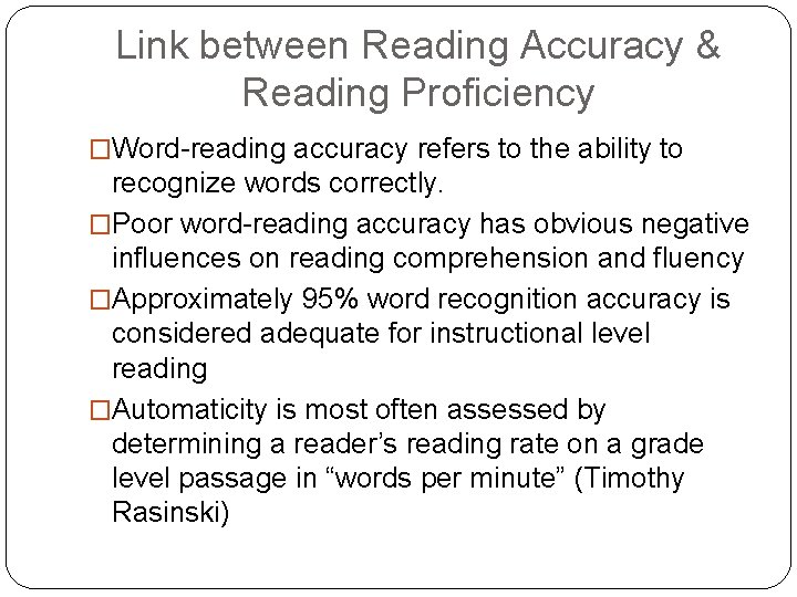 Link between Reading Accuracy & Reading Proficiency �Word-reading accuracy refers to the ability to