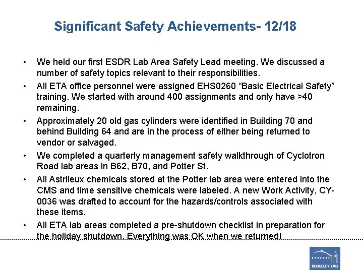 Significant Safety Achievements- 12/18 • • • We held our first ESDR Lab Area