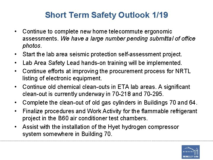 Short Term Safety Outlook 1/19 • Continue to complete new home telecommute ergonomic assessments.