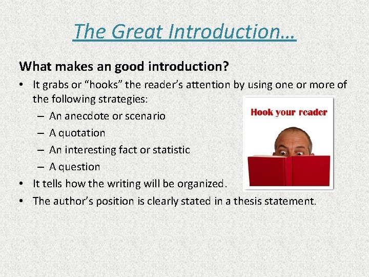 """The Great Introduction… What makes an good introduction? • It grabs or """"hooks"""" the"""