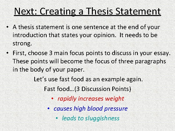 Next: Creating a Thesis Statement • A thesis statement is one sentence at the