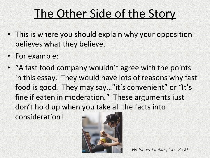 The Other Side of the Story • This is where you should explain why
