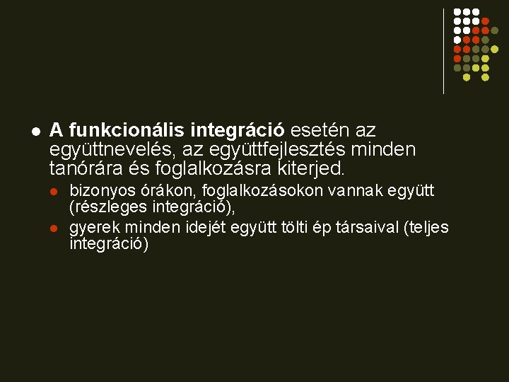az integráció jellemzői látássérülés esetén