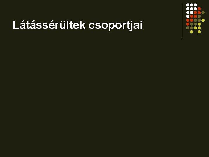 a logopédiai munka irányai látássérültekkel)
