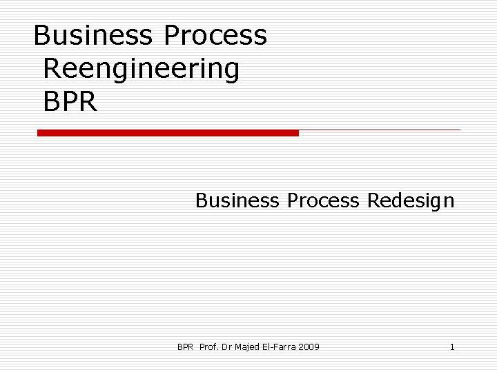 Business Process Reengineering Bpr Business Process Redesign Bpr