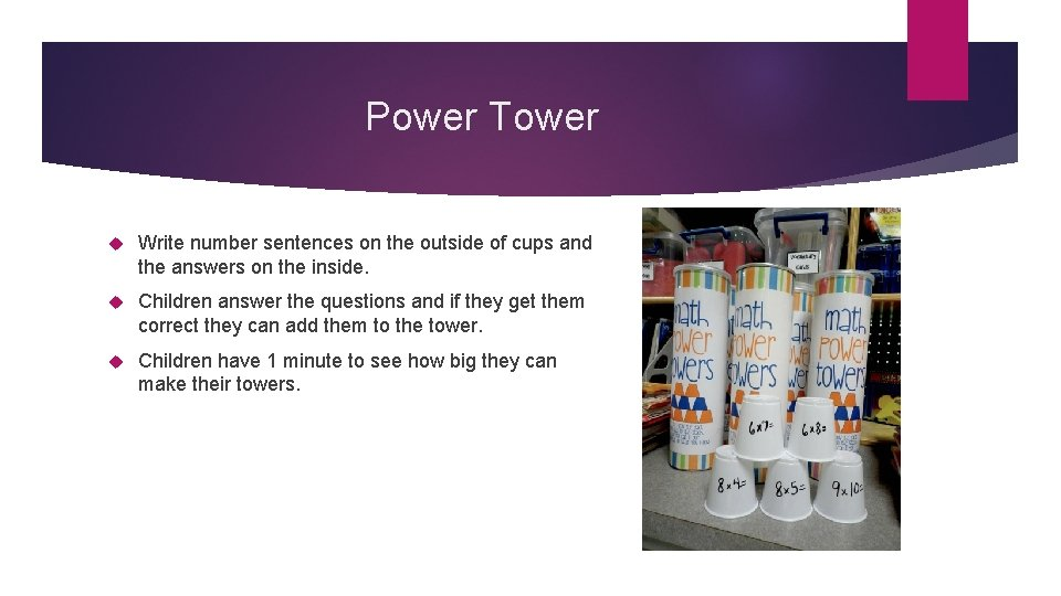 Power Tower Write number sentences on the outside of cups and the answers on