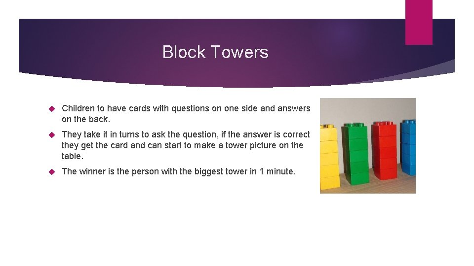 Block Towers Children to have cards with questions on one side and answers on