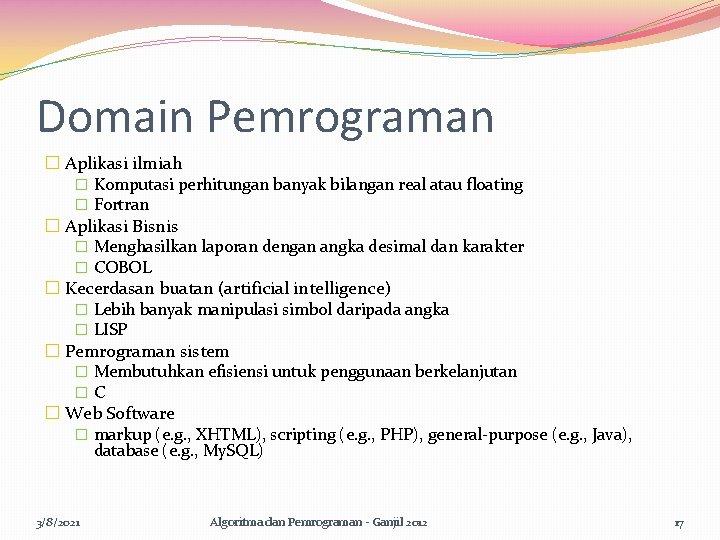 Domain Pemrograman � Aplikasi ilmiah � Komputasi perhitungan banyak bilangan real atau floating �