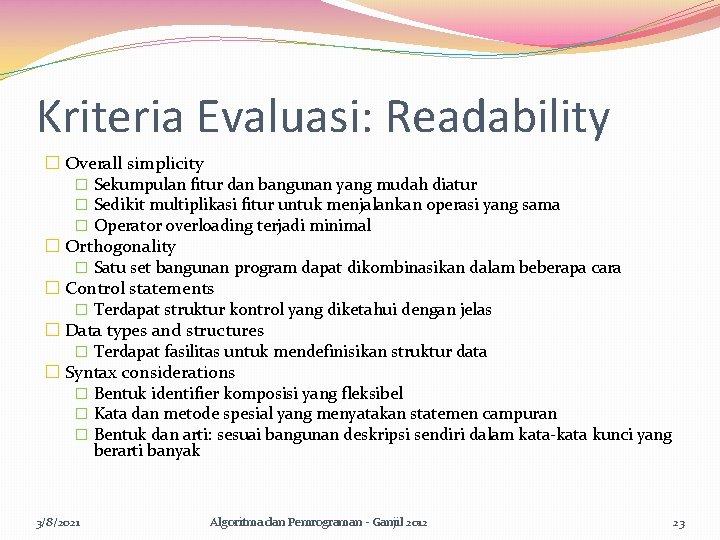 Kriteria Evaluasi: Readability � Overall simplicity � Sekumpulan fitur dan bangunan yang mudah diatur