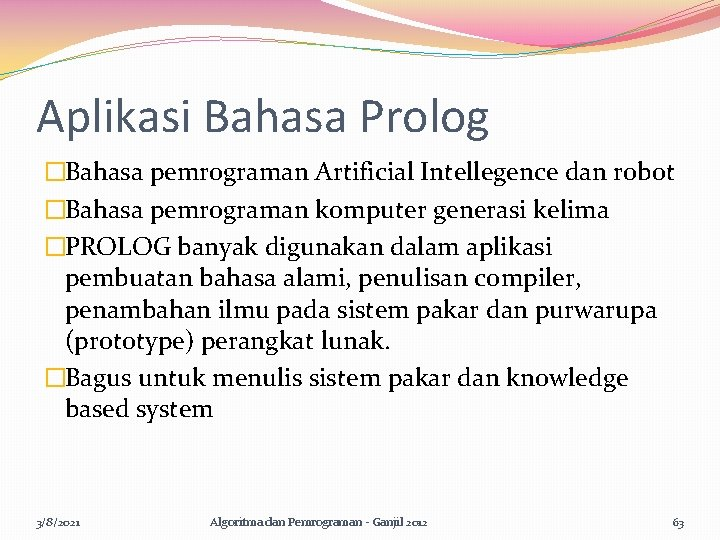 Aplikasi Bahasa Prolog �Bahasa pemrograman Artificial Intellegence dan robot �Bahasa pemrograman komputer generasi kelima