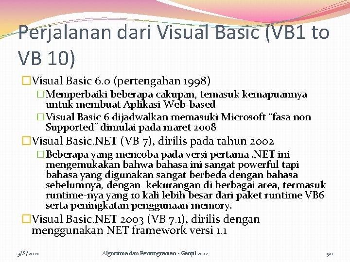 Perjalanan dari Visual Basic (VB 1 to VB 10) �Visual Basic 6. 0 (pertengahan