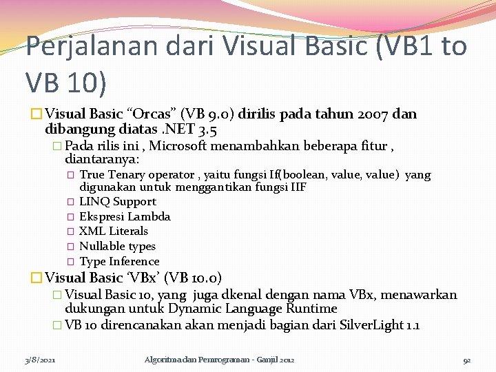 "Perjalanan dari Visual Basic (VB 1 to VB 10) �Visual Basic ""Orcas"" (VB 9."