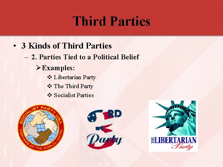 Third Parties • 3 Kinds of Third Parties – 2. Parties Tied to a