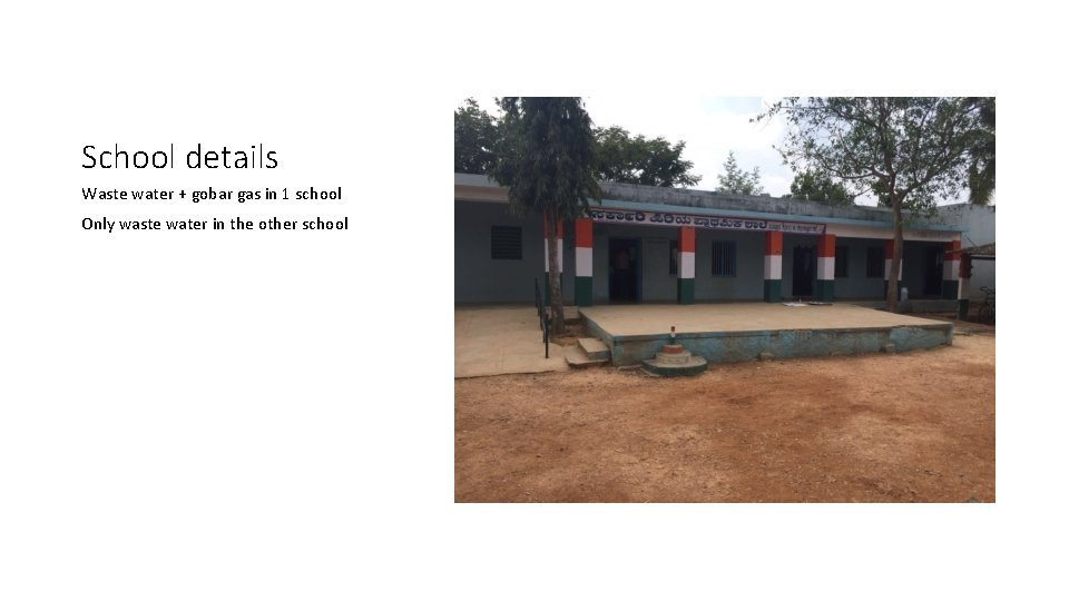 School details Waste water + gobar gas in 1 school Only waste water in