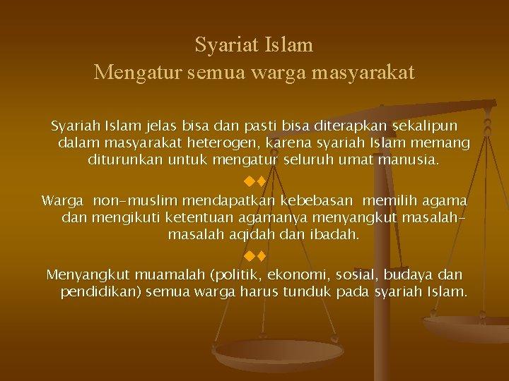 Syariat Islam Mengatur semua warga masyarakat Syariah Islam jelas bisa dan pasti bisa diterapkan