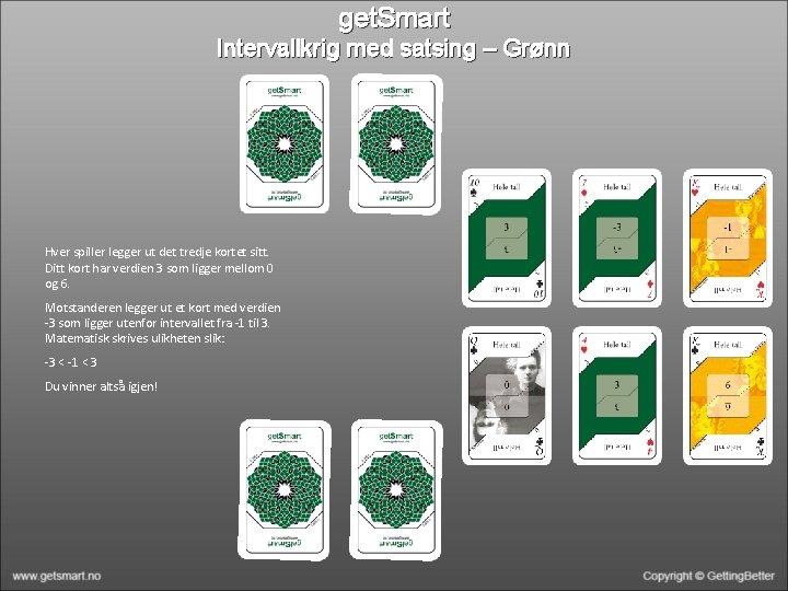 get. Smart Intervallkrig med satsing – Grønn Hver spiller legger ut det tredje kortet