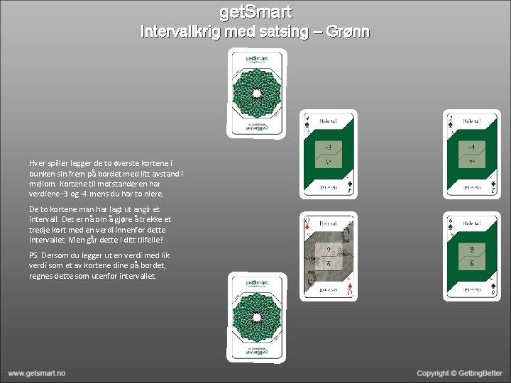 get. Smart Intervallkrig med satsing – Grønn Hver spiller legger de to øverste kortene