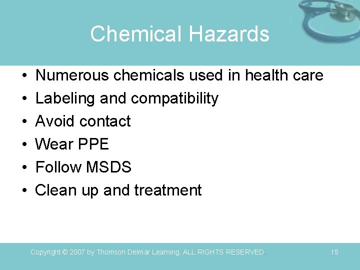 Chemical Hazards • • • Numerous chemicals used in health care Labeling and compatibility
