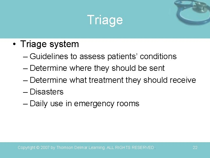 Triage • Triage system – Guidelines to assess patients' conditions – Determine where they