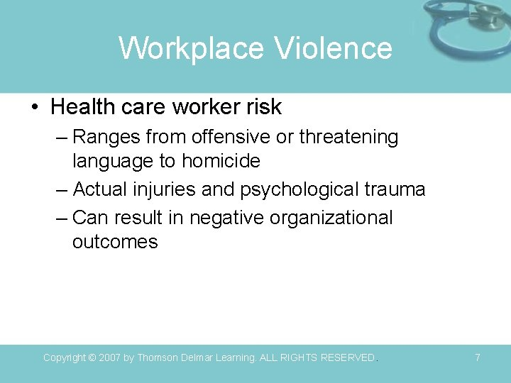 Workplace Violence • Health care worker risk – Ranges from offensive or threatening language