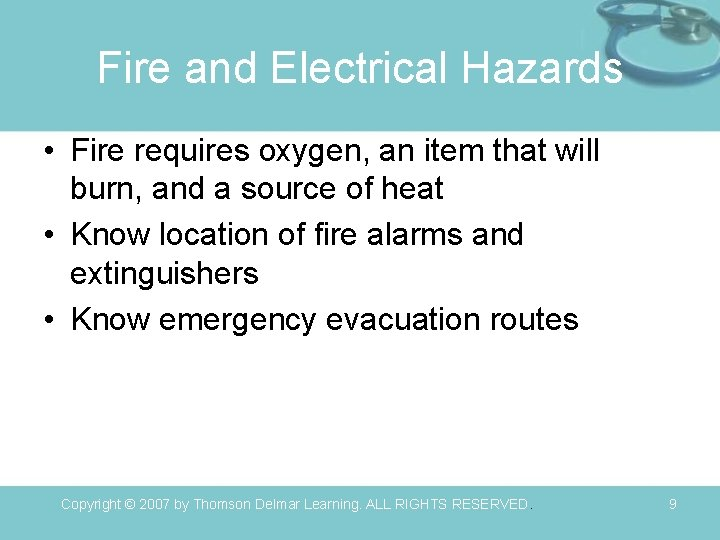 Fire and Electrical Hazards • Fire requires oxygen, an item that will burn, and