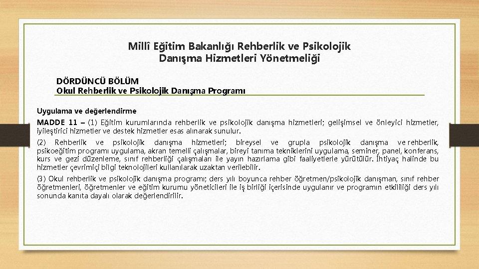 Millî Eğitim Bakanlığı Rehberlik ve Psikolojik Danışma Hizmetleri Yönetmeliği DÖRDÜNCÜ BÖLÜM Okul Rehberlik ve